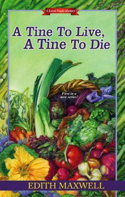 A Tine to Live, A Tine to Die by Edith Maxwell