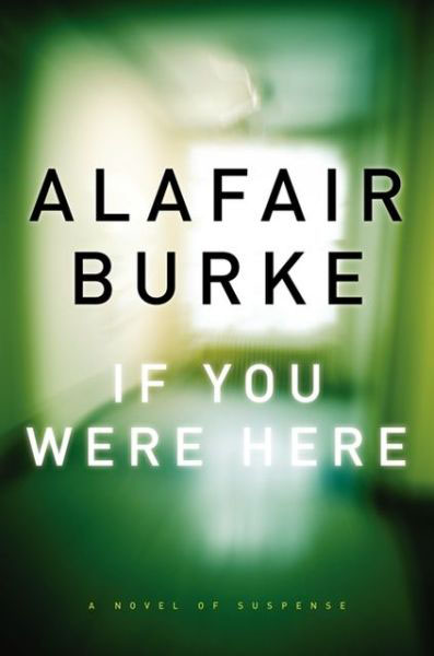 Alafair Burke - If You Were Here