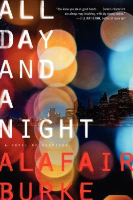 All Day and A Night by Alafair Burke