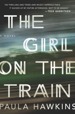 The Girl on the Train <br/> by Paula Hawkins