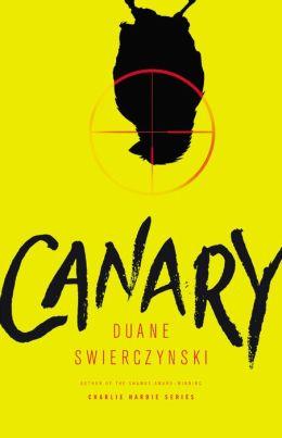 Canary by Duane Swierczyski