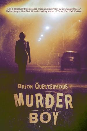 Murder Boy by Bryon Quertermous